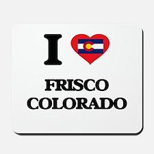 I love Frisco Colorado Mousepad