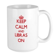 Keep Calm and Libras ON Mugs
