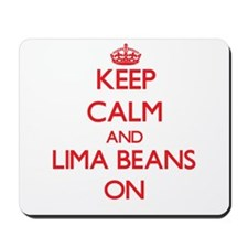 Keep Calm and Lima Beans ON Mousepad