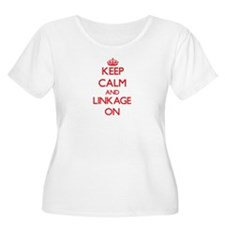 Keep Calm and Linkage ON Plus Size T-Shirt