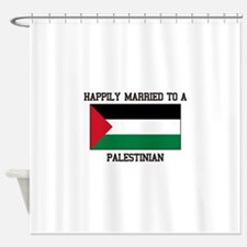 Happily Married to a Palestine Shower Curtain