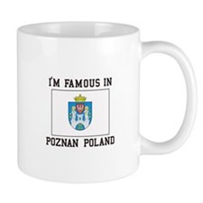 Famous In Poznan Poland Mugs