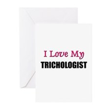 I Love My TRICHOLOGIST Greeting Cards (Pk of 10)