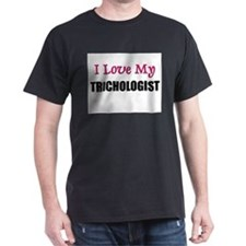 I Love My TRICHOLOGIST T-Shirt