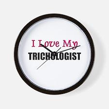I Love My TRICHOLOGIST Wall Clock