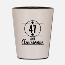 47 And Awesome Shot Glass