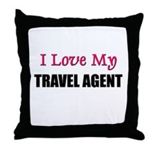 I Love My TRAVEL AGENT Throw Pillow