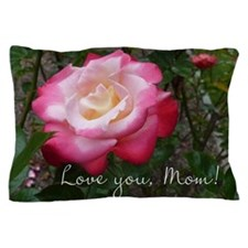 Love you Mom Rose Pillow Case
