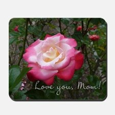 Love you Mom Rose Mousepad