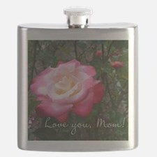 Love you Mom Rose Flask