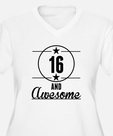 16 And Awesome Plus Size T-Shirt