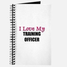 I Love My TRAINING OFFICER Journal