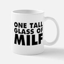 One Tall Glass of Milf Mug