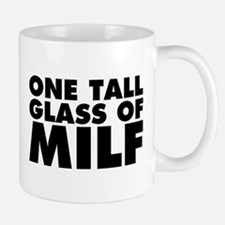 One Tall Glass of Milf Small Small Mug