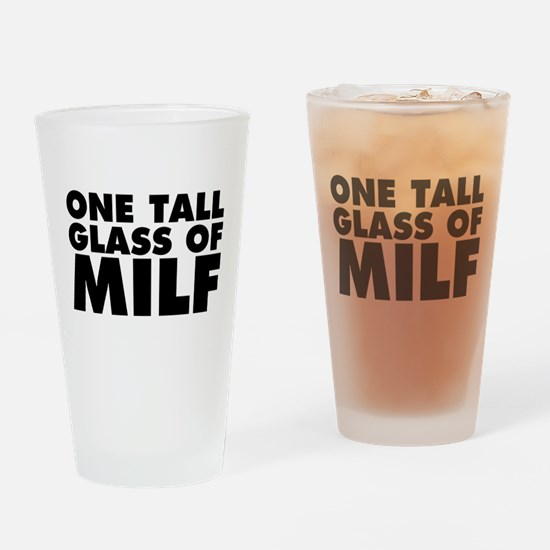 One Tall Glass of Milf Drinking Glass