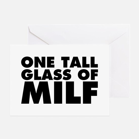 One Tall Glass of Milf Greeting Card
