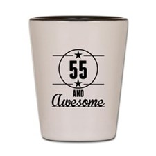 55 And Awesome Shot Glass