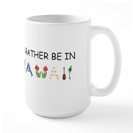 """I'd Rather Be in Hawaii"" Large Mug"