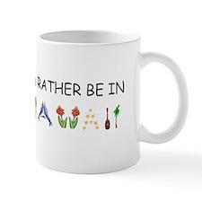 """I'd Rather Be in Hawaii"" Mug"