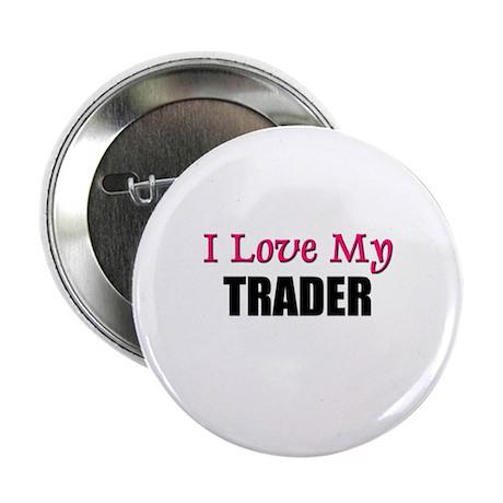 I Love My TRADER Button
