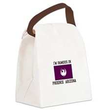 Famous In Phoenix Arizona Canvas Lunch Bag