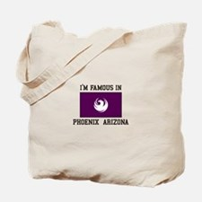 Famous In Phoenix Arizona Tote Bag