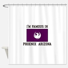 Famous In Phoenix Arizona Shower Curtain