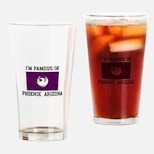Famous In Phoenix Arizona Drinking Glass