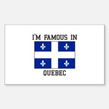 I'm famous in Quebec Decal