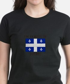 I'm famous in Quebec T-Shirt