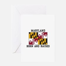 Born and Raised Maryland Greeting Cards