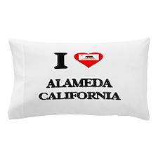 I love Alameda California Pillow Case