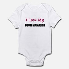 I Love My TOUR MANAGER Infant Bodysuit