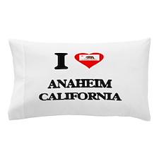 I love Anaheim California Pillow Case