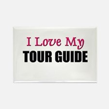 I Love My TOUR GUIDE Rectangle Magnet