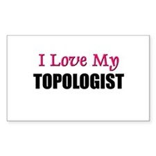 I Love My TOPOLOGIST Rectangle Decal