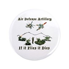 Air Defense Artillery If It Flies It Dies Button