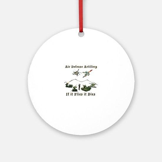 Air Defense Artillery If It Flies I Round Ornament