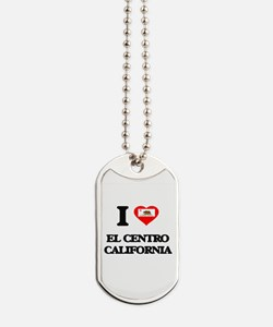 I love El Centro California Dog Tags