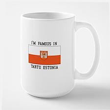 I'M Famous in Tartu Estonia Mugs