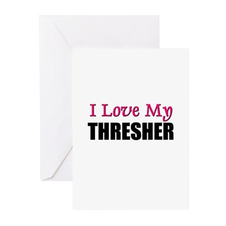 I Love My THRESHER Greeting Cards (Pk of 10)