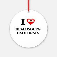 I love Healdsburg California Ornament (Round)