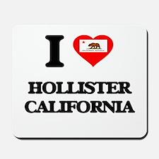 I love Hollister California Mousepad