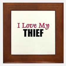 I Love My THIEF Framed Tile