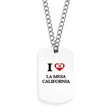 I love La Mesa California Dog Tags