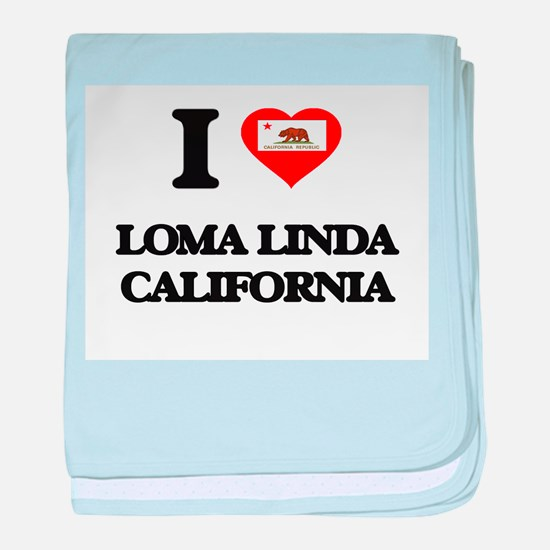 I love Loma Linda California baby blanket