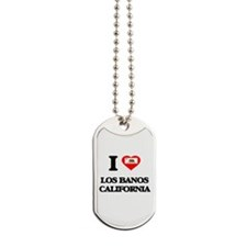 I love Los Banos California Dog Tags