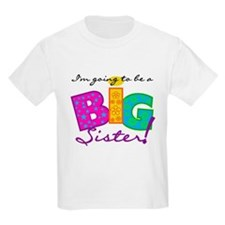 Going to Be a Big Sister Kids T-Shirt