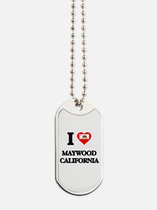 I love Maywood California Dog Tags