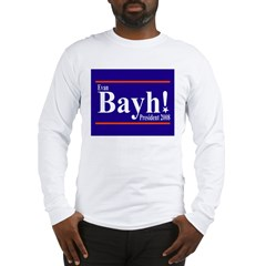 EVAN BAYH PRESIDENT 2008 Long Sleeve T-Shirt